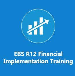 Oracle EBS R12 Financials Implementation Training (GL, AP, AR, CM, FA)